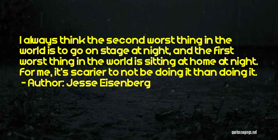Scarier Than Quotes By Jesse Eisenberg