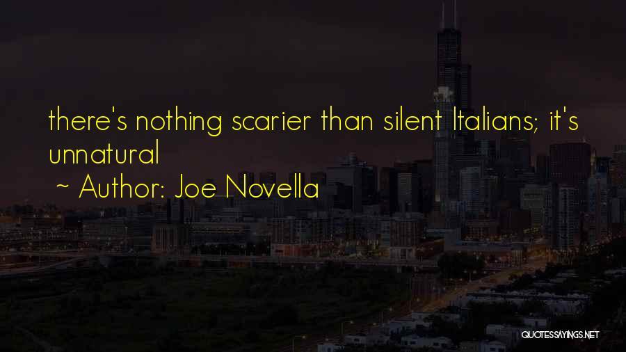 Scarier Than Quotes By Joe Novella