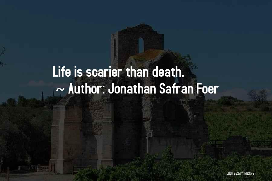 Scarier Than Quotes By Jonathan Safran Foer