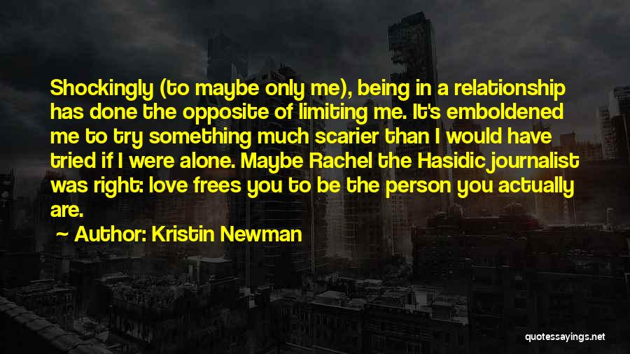 Scarier Than Quotes By Kristin Newman