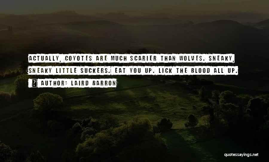 Scarier Than Quotes By Laird Barron