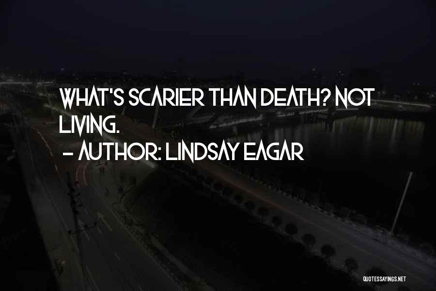 Scarier Than Quotes By Lindsay Eagar