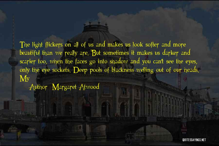 Scarier Than Quotes By Margaret Atwood