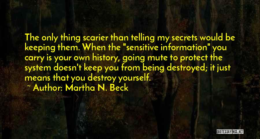 Scarier Than Quotes By Martha N. Beck