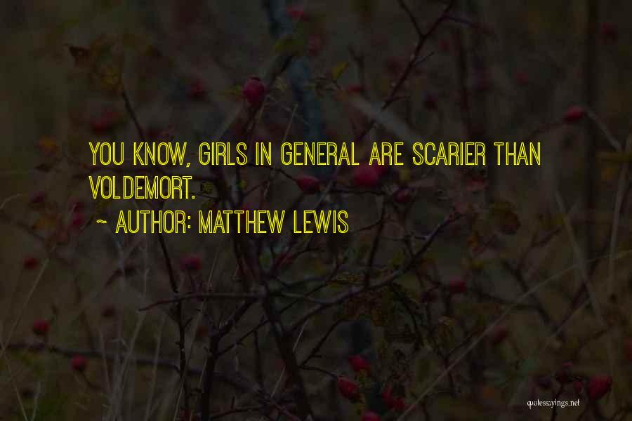 Scarier Than Quotes By Matthew Lewis