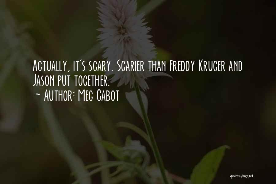 Scarier Than Quotes By Meg Cabot