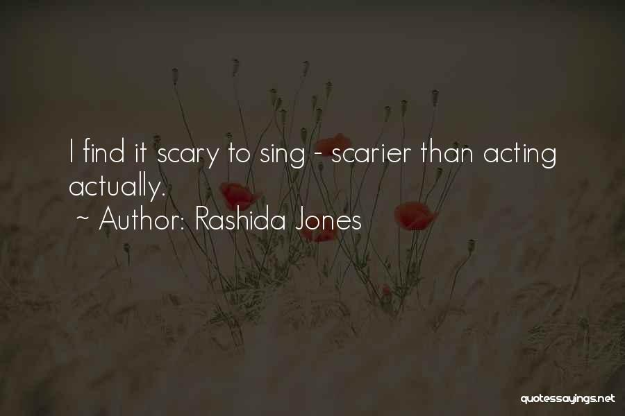 Scarier Than Quotes By Rashida Jones