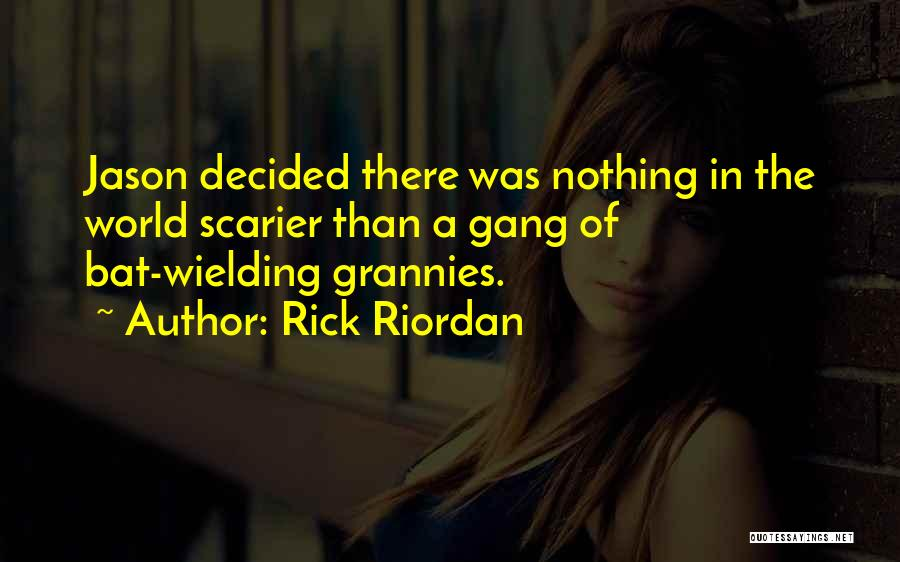 Scarier Than Quotes By Rick Riordan