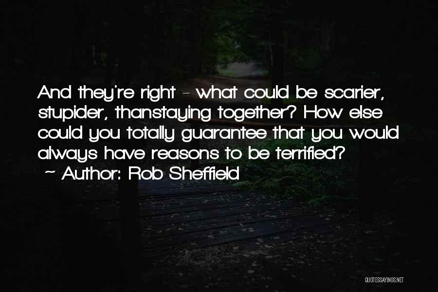 Scarier Than Quotes By Rob Sheffield
