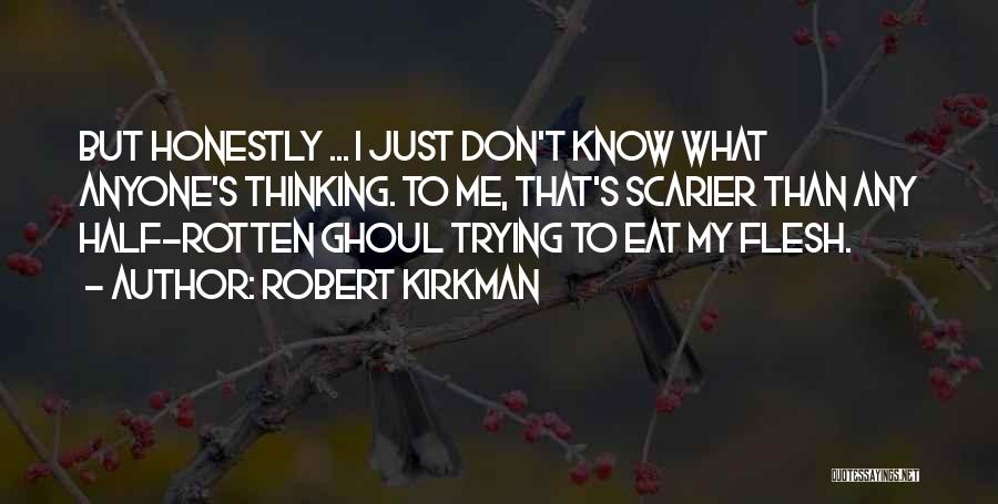 Scarier Than Quotes By Robert Kirkman