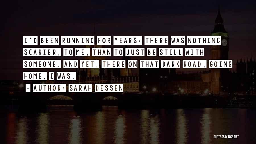 Scarier Than Quotes By Sarah Dessen