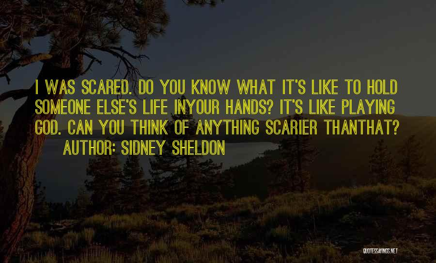 Scarier Than Quotes By Sidney Sheldon