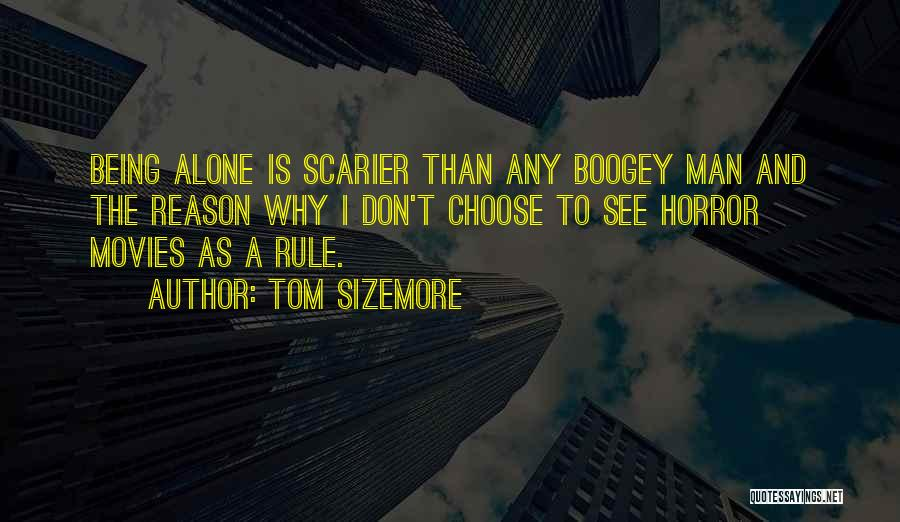 Scarier Than Quotes By Tom Sizemore