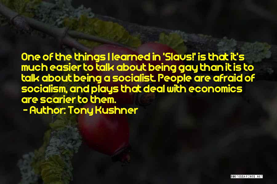 Scarier Than Quotes By Tony Kushner