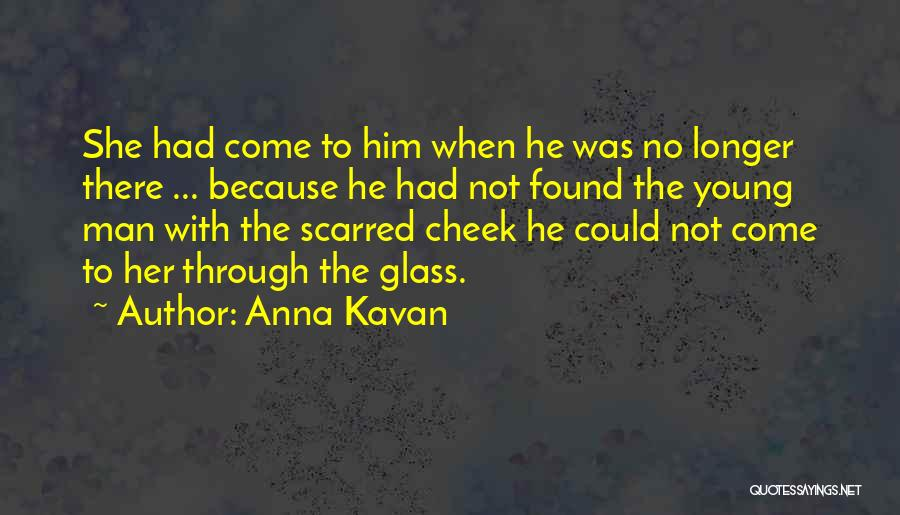 Scarred Quotes By Anna Kavan