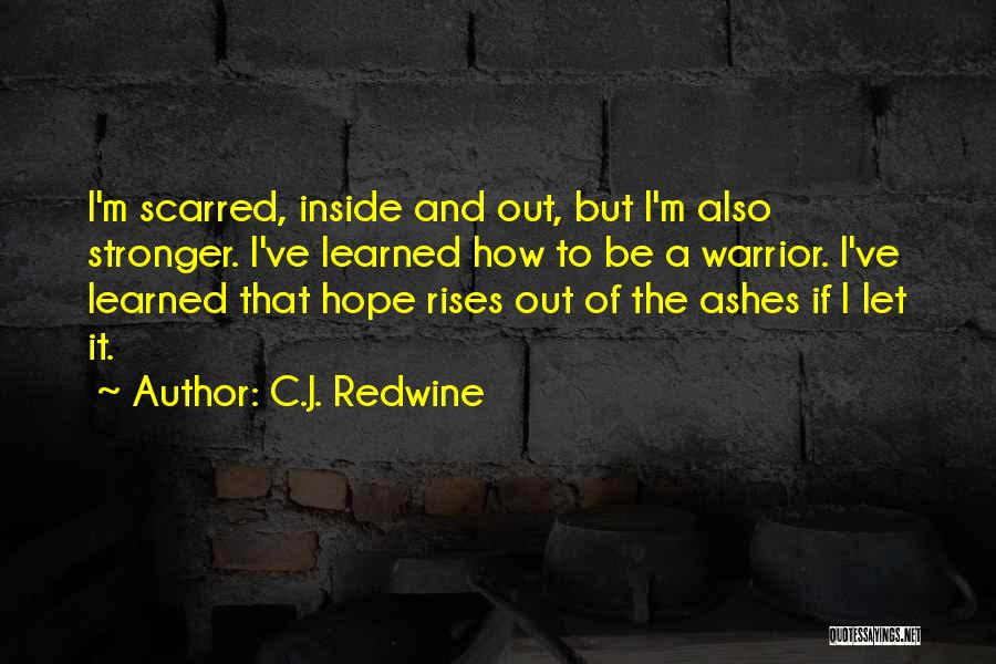 Scarred Quotes By C.J. Redwine
