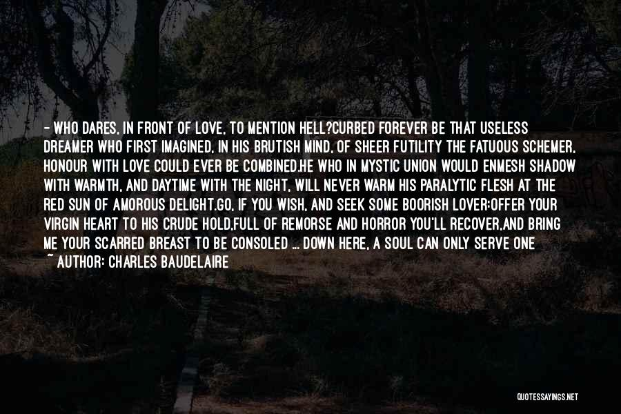 Scarred Quotes By Charles Baudelaire