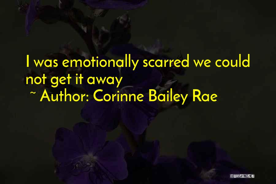 Scarred Quotes By Corinne Bailey Rae