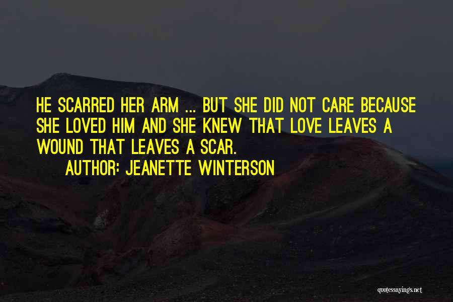 Scarred Quotes By Jeanette Winterson