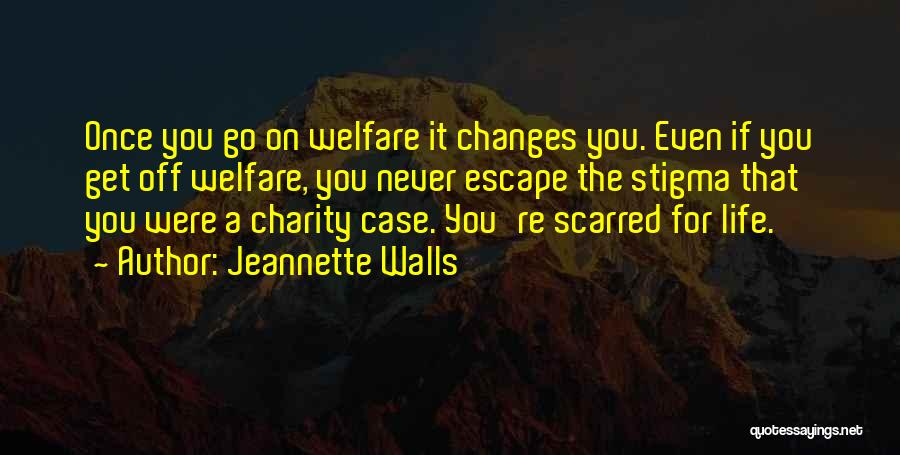 Scarred Quotes By Jeannette Walls