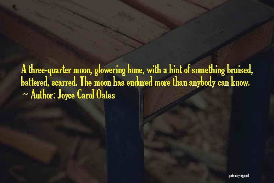 Scarred Quotes By Joyce Carol Oates