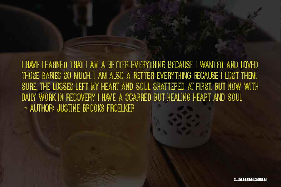 Scarred Quotes By Justine Brooks Froelker
