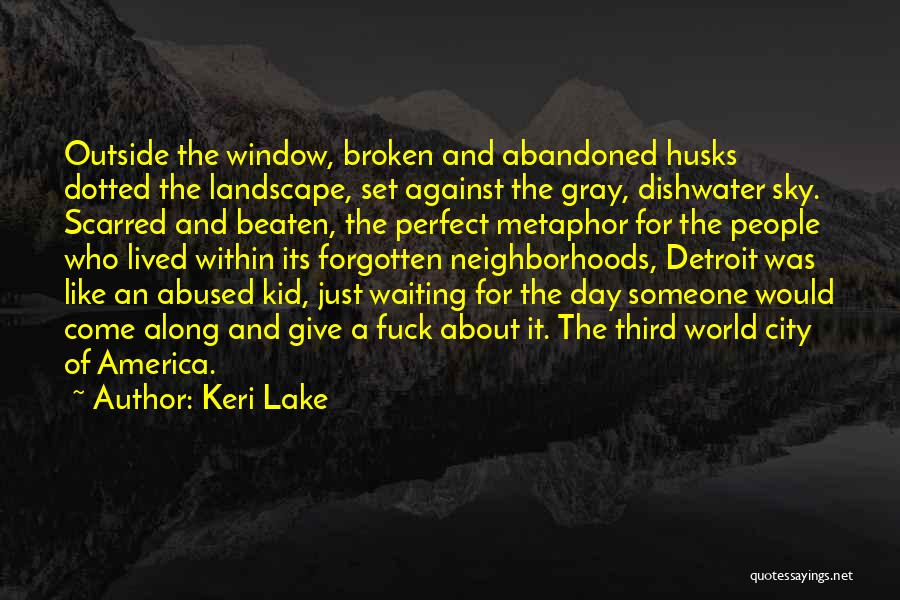 Scarred Quotes By Keri Lake