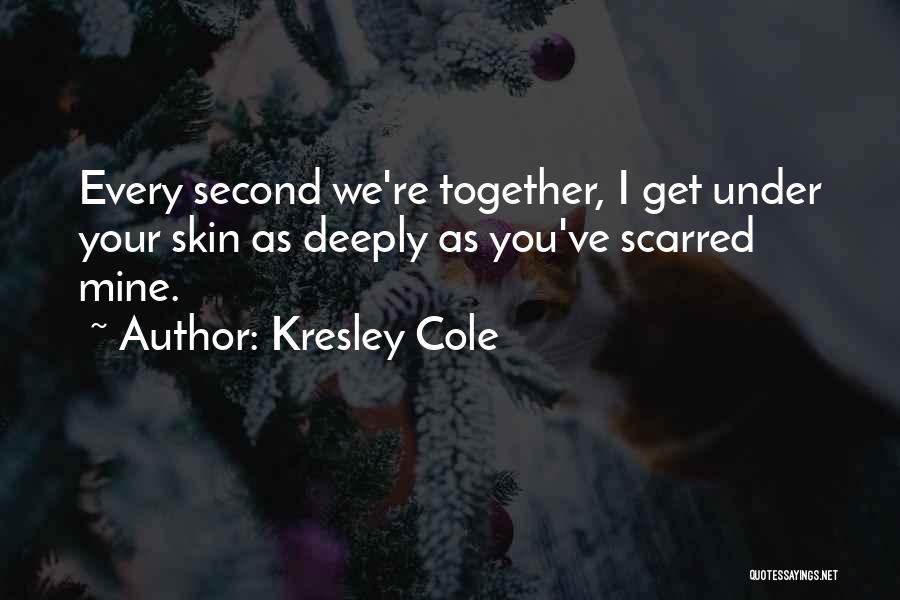 Scarred Quotes By Kresley Cole