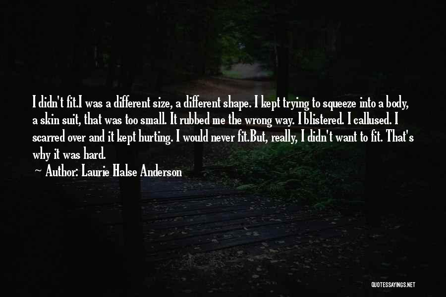 Scarred Quotes By Laurie Halse Anderson