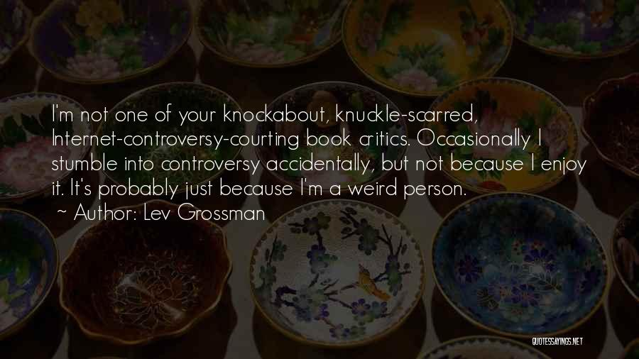 Scarred Quotes By Lev Grossman