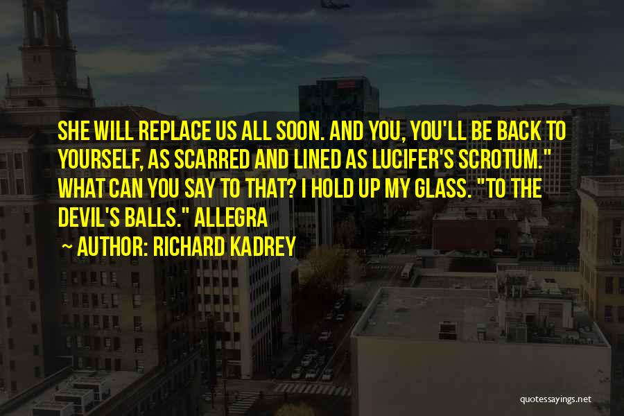 Scarred Quotes By Richard Kadrey
