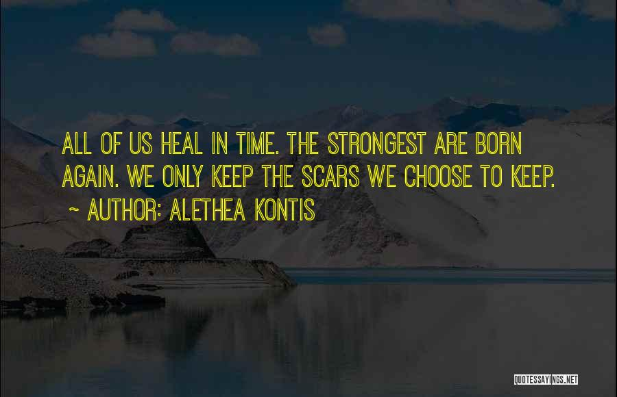 Scars Heal Quotes By Alethea Kontis