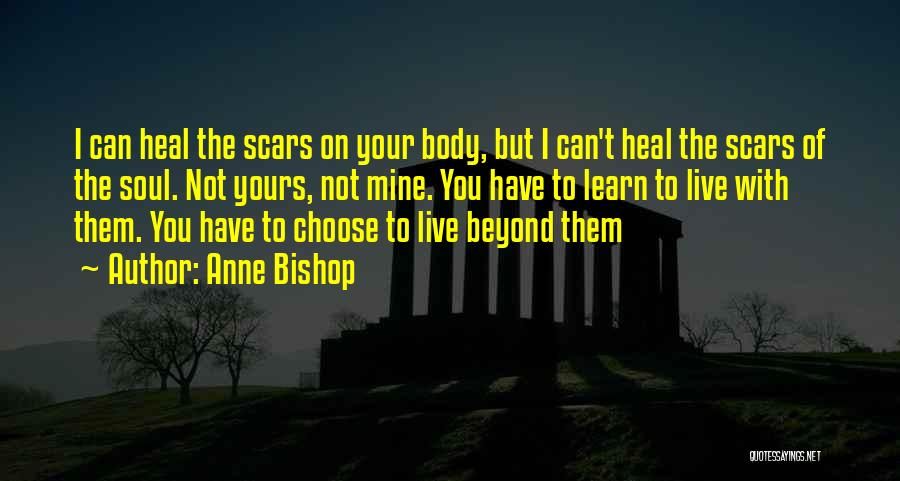 Scars Heal Quotes By Anne Bishop