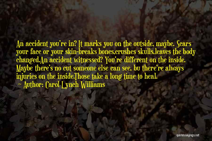 Scars Heal Quotes By Carol Lynch Williams