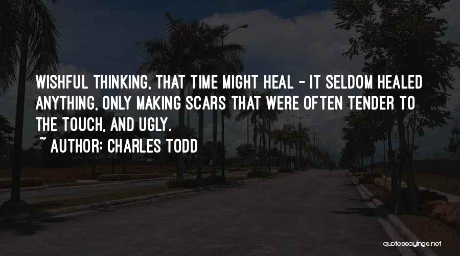 Scars Heal Quotes By Charles Todd