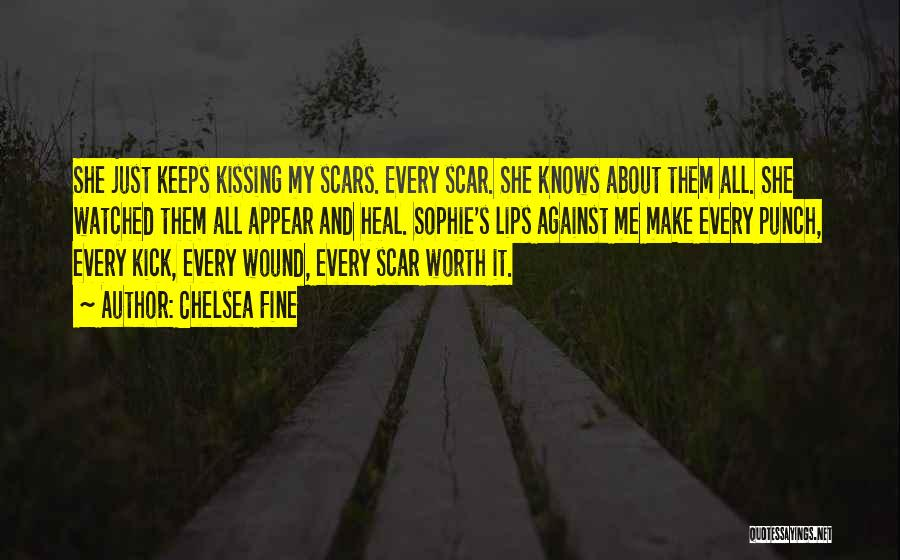 Scars Heal Quotes By Chelsea Fine