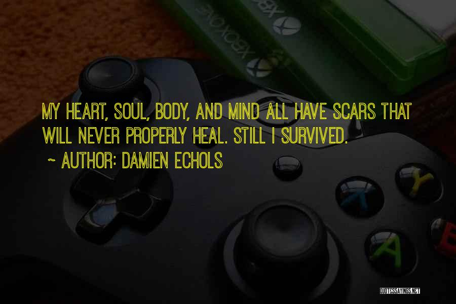 Scars Heal Quotes By Damien Echols