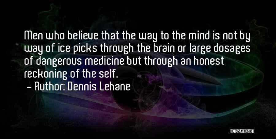 Scars Heal Quotes By Dennis Lehane