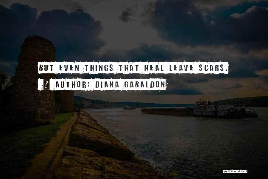 Scars Heal Quotes By Diana Gabaldon