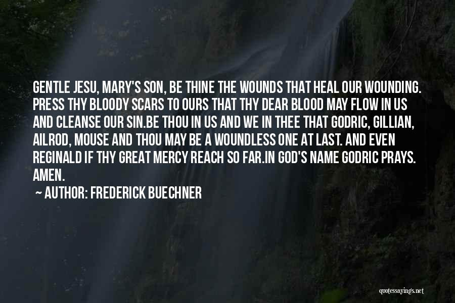 Scars Heal Quotes By Frederick Buechner