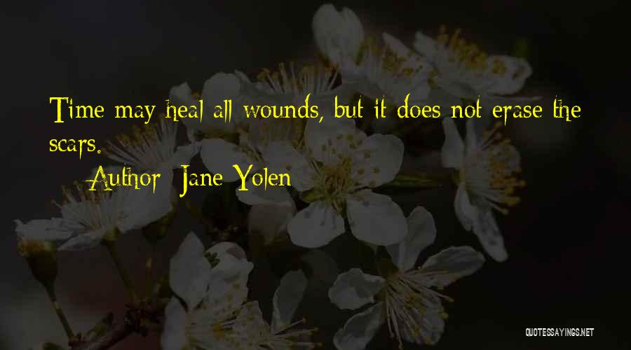 Scars Heal Quotes By Jane Yolen