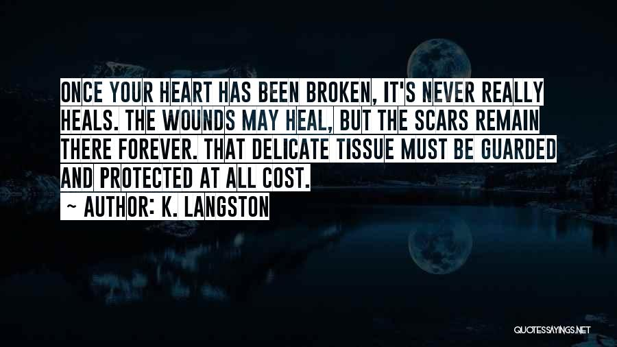 Scars Heal Quotes By K. Langston