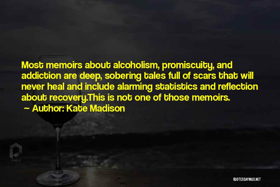 Scars Heal Quotes By Kate Madison