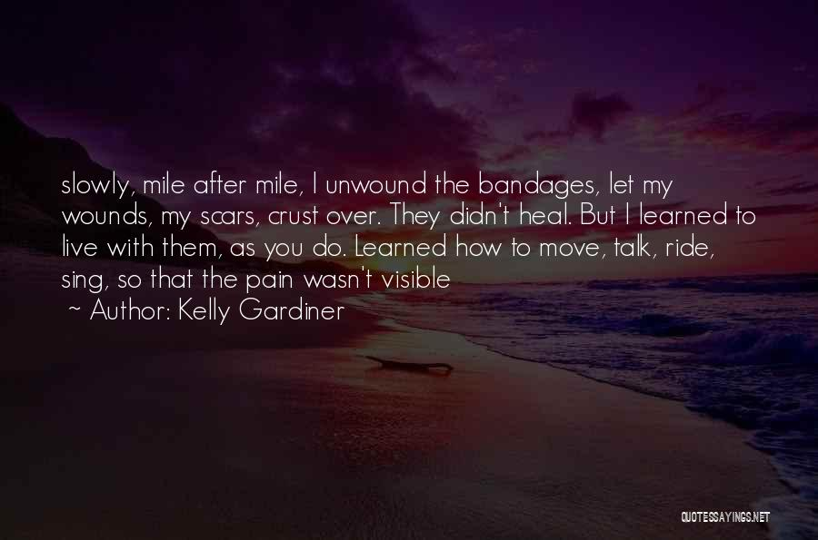 Scars Heal Quotes By Kelly Gardiner