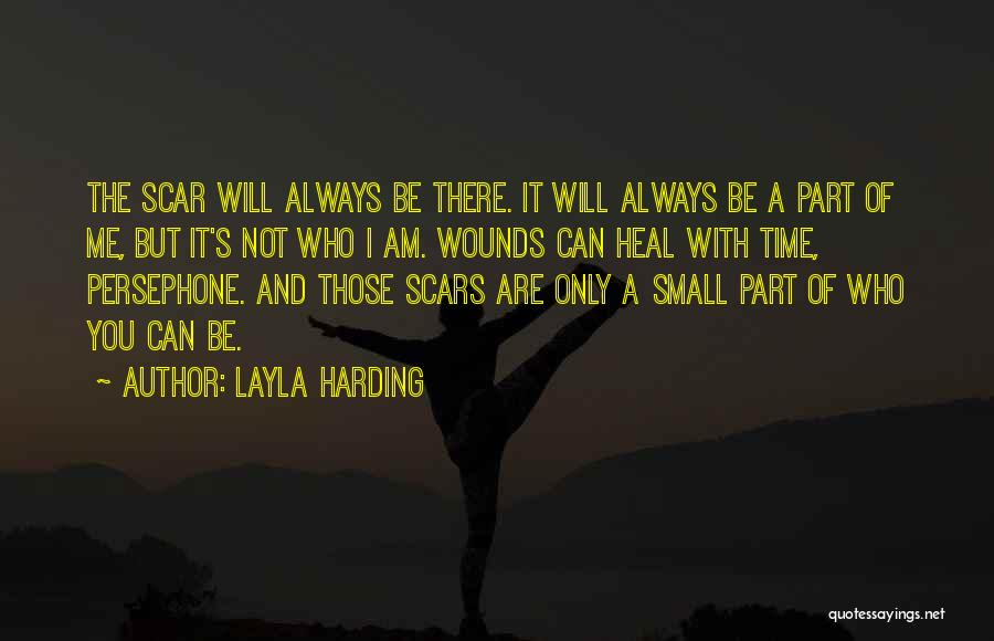 Scars Heal Quotes By Layla Harding