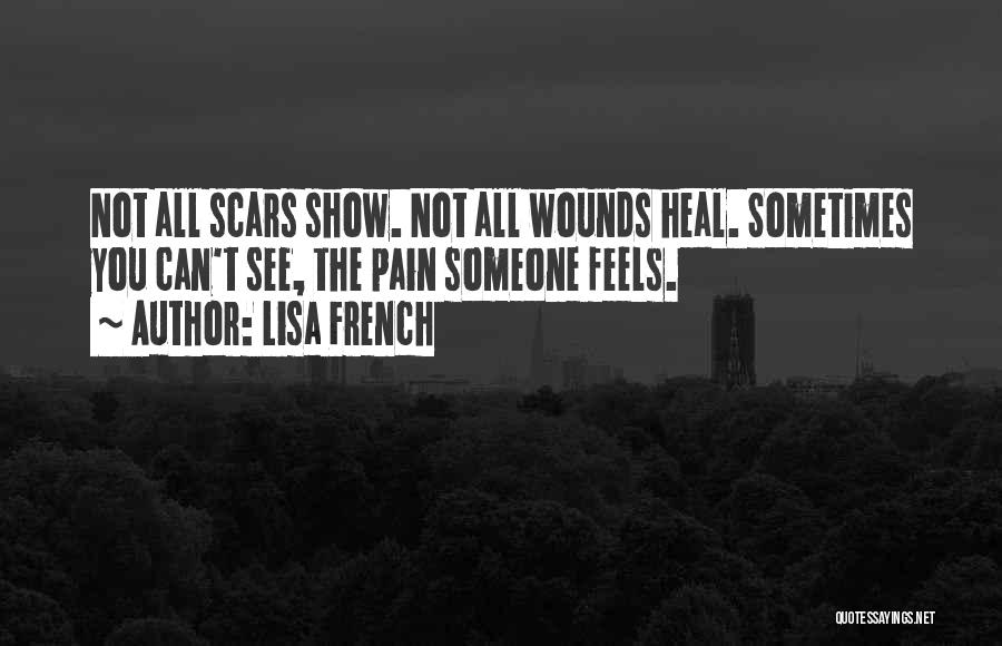 Scars Heal Quotes By Lisa French