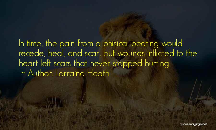 Scars Heal Quotes By Lorraine Heath