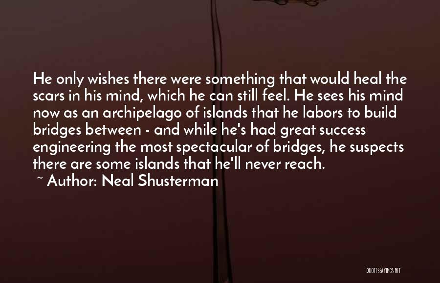 Scars Heal Quotes By Neal Shusterman
