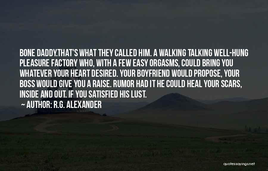 Scars Heal Quotes By R.G. Alexander