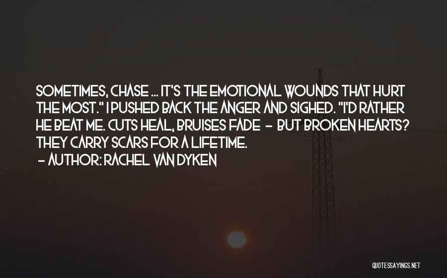 Scars Heal Quotes By Rachel Van Dyken